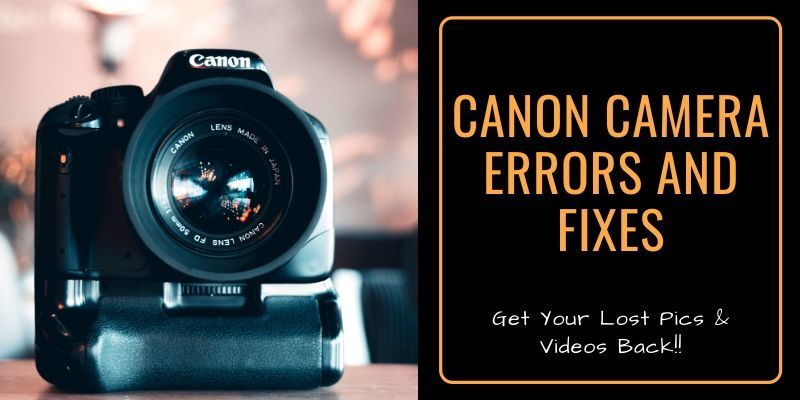 Canon camera errors and fixes
